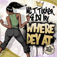 "MC T. Tucker & DJ Irv - Where Dey At - 7"" Colored Vinyl"