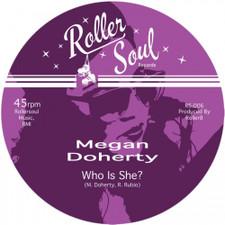 "Megan Doherty - Who Is She? - 7"" Vinyl"