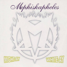 Mephiskapheles - Might-Ay White-Ay CSD - Cassette