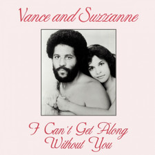 "Vance & Suzzanne - I Can't Get Along Without You - 12"" Vinyl"