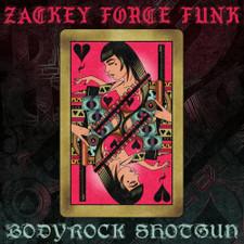 """Zackey Force Funk - Bodyrock Shotgun / El Mero Mero - 7"""" Vinyl"""