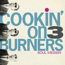 Cookin' On 3 Burners - Soul Messin': 10 Year Anniversary Edition - LP Clear Vinyl