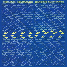 "Mekanik Kommando - Dancing Elephants - 12"" Vinyl"