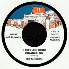 "Nick Waterhouse - I Feel An Urge Coming On - 7"" Vinyl"