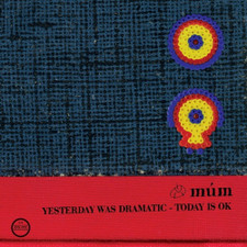 Mum - Yesterday Was Dramatic - Today Is Ok (20th Anniversary) - 3x LP Vinyl