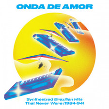 Various Artists - Onda De Amor (Synthesized Brazilian Hits That Never Were 1984-94) - 2x LP Vinyl