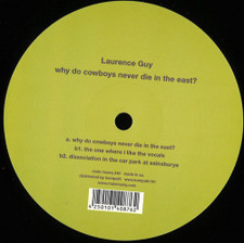 "Laurence Guy - Why Do Cowboys Never Die In The East? - 12"" Vinyl"