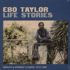 Ebo Taylor - Life Stories (Highlife & Afrobeat Classics 1973-1980) - 2x LP Vinyl