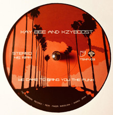 """Kay-Bee & Kyzboost - We Came To Bring You The Funk - 7"""" Vinyl"""