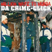 Da Crime Click - Million Wayz To Murda - LP Vinyl