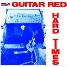 "Guitar Red - Hard Times - 12"" Vinyl"