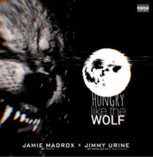 "Jamie Madrox & Jimmy Urine - Hungry Like The Wolf - 7"" Vinyl"