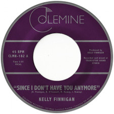 "Kelly Finnigan - Since I Don't Have You Anymore - 7"" Vinyl"