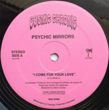 "Psychic Mirrors - I Come For Your Love - 12"" Vinyl"