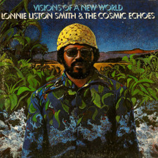 Lonnie Liston Smith & The Cosmic Echoes - Visions Of A New World - LP Vinyl