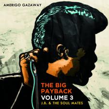 Amerigo Gazaway - The Big Payback Vol. 3 - J.B. & The Soul Mates - LP Vinyl