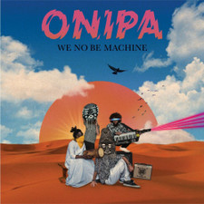 Onipa - We No Be Machine - 2x LP Vinyl