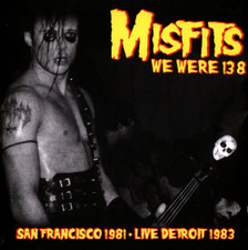 Misfits - We Were 138 (San Francisco 1981 + Live Detroit 1983) - LP Vinyl