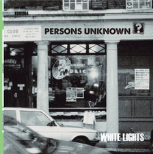 """Persons Unknown - White Lights - 12"""" Vinyl"""