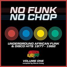 Various Artists - No Funk, No Chop Vol. 1 (Underground African Funk & Disco Hits 1977-82 - LP Vinyl