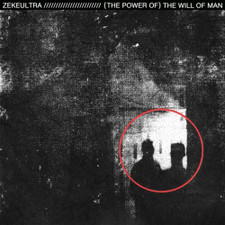 Zekeultra - (The Power Of) The Will Of Man - LP Vinyl