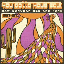 Various Artists - You Gotta Have Soul: Raw Sonoran R&B And Funk (1957-1971) - LP Vinyl