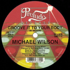 "Michael Wilson - Groove It To Your Body - 12"" Vinyl"