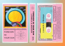 Lionmilk & Mndsgn - Forever In Your Sun - Cassette