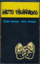 Ghetto Philharmonic - Hip-Hop Be-Bop - Cassette