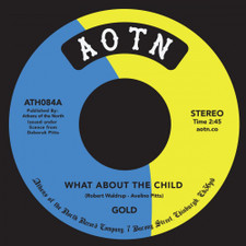 "Gold - What About The Child / Now I Know - 7"" Vinyl"