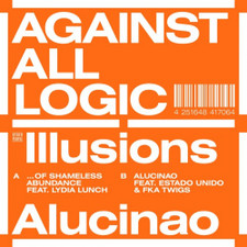 "Against All Logic - Illusions Of Shameless Abundance - 12"" Vinyl"