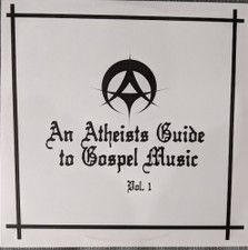 Various Artists - An Atheists Guide To Gospel Music Vol. 1 - 2x LP Vinyl