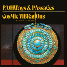 Cosmic Vibrations & Dwight Trible - Pathways & Passages - LP Vinyl