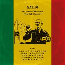 Gaudi - 100 Years Of Theramin (The Dub Chapter) - LP Vinyl