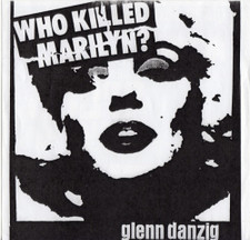 "Glenn Danzig - Who Killed Marilyn? - 7"" Vinyl"