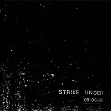 "Strike Under - 09-05-80 - 7"" Vinyl"