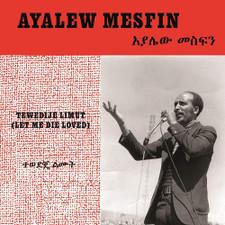Ayalew Mesfin - Tewedije Limut (Let Me Die Loved) - LP Vinyl