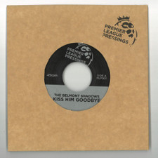"The Belmont Shadows / Wilson D N - Kiss Him Goodbye - 7"" Vinyl"
