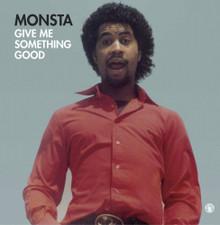 "Monsta - Give Me Something Good - 12"" Vinyl"