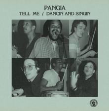 """Pangia - Tell Me / Dancin And Singin - 7"""" Vinyl"""