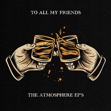 Atmosphere - To All My Friends, Blood Makes The Blade Holy: The Atmosphere Ep's - 2x LP Vinyl