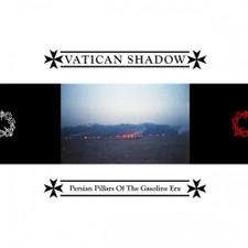 Vatican Shadow - Persian Pillers Of The Gasoline Era - LP Vinyl
