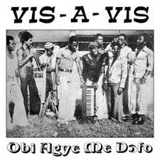Vis-a-Vis - Obi Agye Me Dofo - LP Vinyl