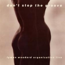 The Lyman Woodard Organization - Don't Stop The Groove - LP Vinyl