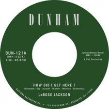 "LaRose Jackson - How Did I Get Here? - 7"" Vinyl"