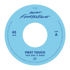 """First Touch - You Got It Baby - 7"""" Vinyl"""