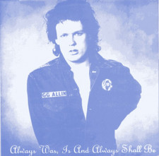 GG Allin - Always Was, Is And Always Shall Be - LP Vinyl