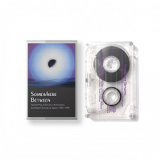 Various Artists - Somewhere Between: Mutant Pop, Electronic Minimalism & Shadow Sounds Of Japan 1980-1988  - Cassette
