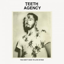 Teeth Agency - You Don't Have To Life In Pain - 2x LP Vinyl