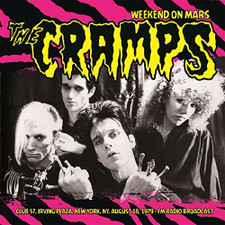 The Cramps - Weekend On Mars - Club 57, Irving Plaza, New York, NY Aug. 18, 1979 - LP Vinyl